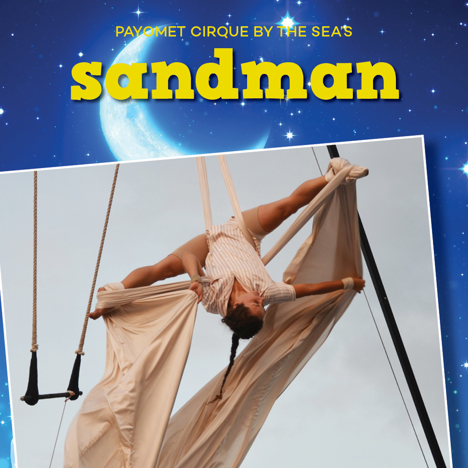 Payomet Cirque by the Sea Circus show Sandman